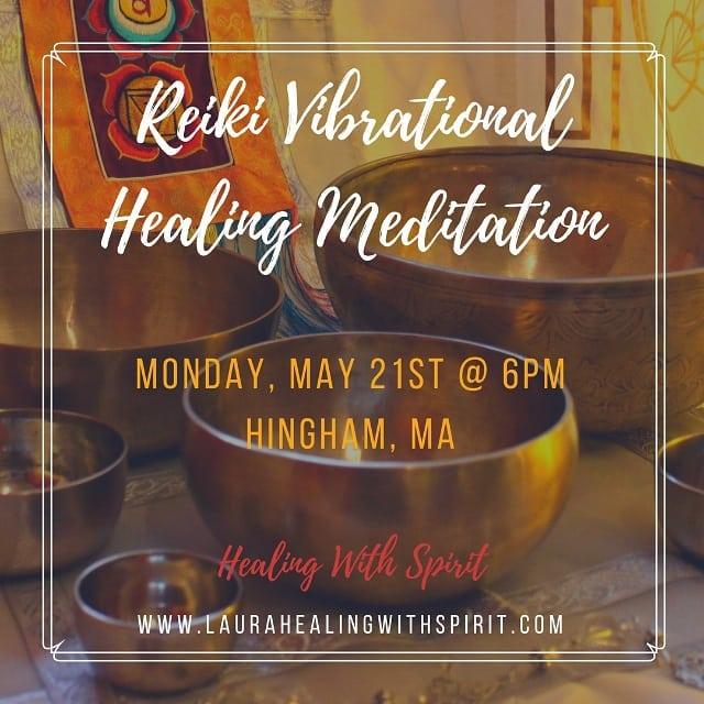 Invest in yourself!  Join Us for Some Bliss with Reiki, Meditation, and Tibetan Singing Bowls – Relax, destress, reboot, ground.  Our next REIKI VIBRATIONAL HEALING MEDITATION with the Tibetan Singing Bowls THIS Monday May 21st at 6pm in, Ma. $20 with RSVP BY 5/20/ $25 walk-in  Text your RSVP to 857-880-0365  Visit our Facebook event here for details https://www.facebook.com/events/188709341771832/?ti=cl  Go to www.laurahealingwithspirit.com